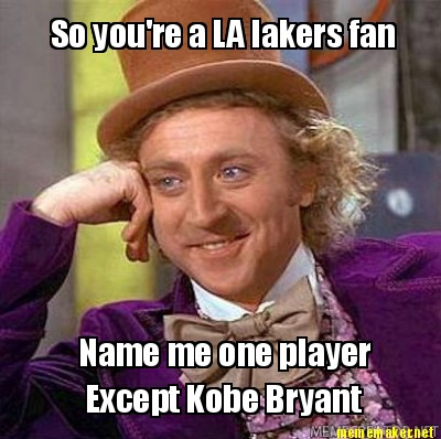 Kobe Bryant on Net   So You Re A La Lakers Fan Name Me One Player Except Kobe Bryant