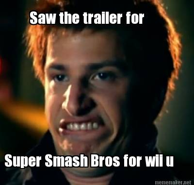 Meme Maker  Saw the trailer for Super Smash Bros for wii u Meme Maker