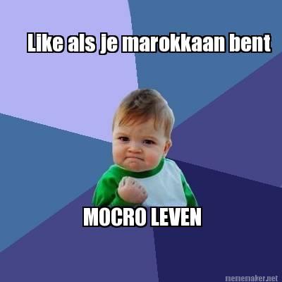 Like Als Je Marokkaan Bent Mocro Leven