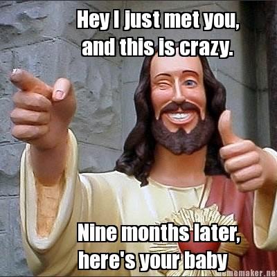 Hey i just met you