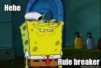 Meme Maker - Rule breaker Hehe Meme Generator!