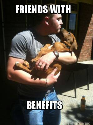 Friends with benefits meme