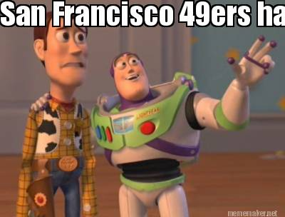 Haters Everywhere Memes 49ers Haters Everywhere