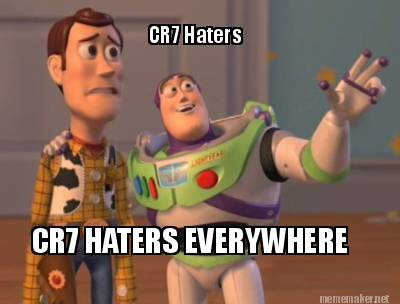 Haters Everywhere Memes Meme Maker Cr7 Haters
