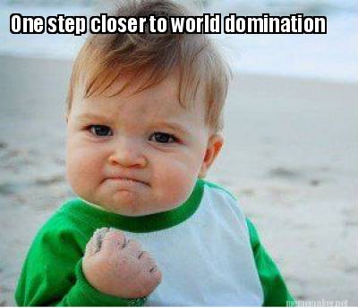 World Domination Memes. Best Collection of Funny World Domination ...