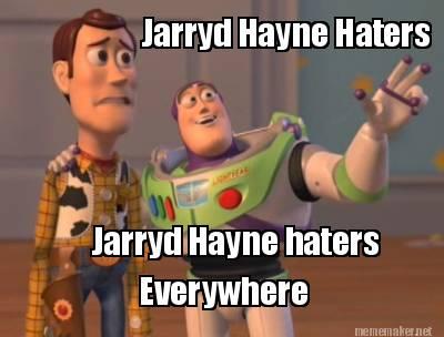 Haters Everywhere Memes Hayne Haters Everywhere