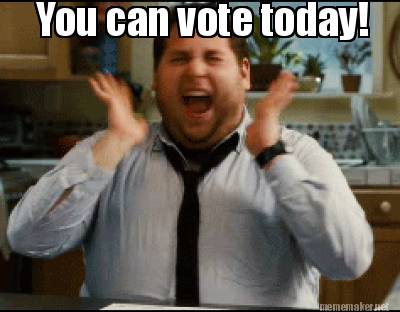 4181492 meme maker you can vote today! meme generator!,Today Is Your Birthday Meme