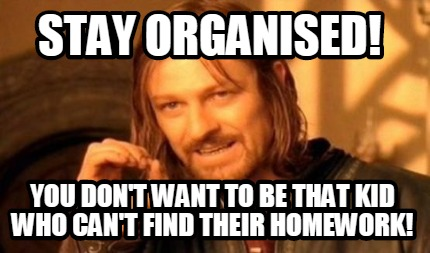 Organising homework meme