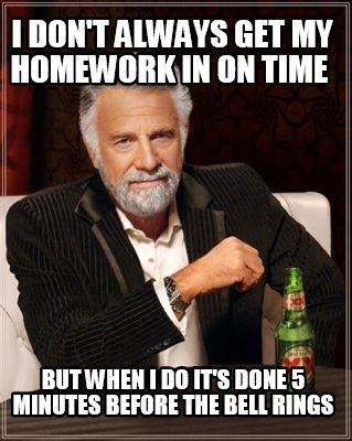 Why I Don't Do My Homework | Homework Memes | Pinterest