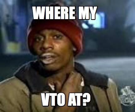 Meme Maker - where my VTO at? Meme Generator!
