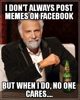 Facebook Nobody Cares Meme