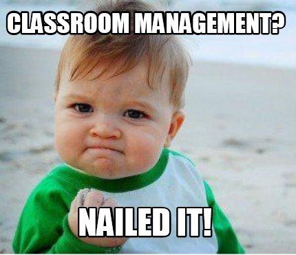 Image result for classroom management memes