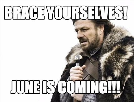 Image result for june is coming meme