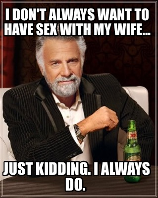 I Dont Want To Have Sex With My Wife 111