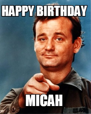 Meme Maker - Happy birthday micah Meme Maker!