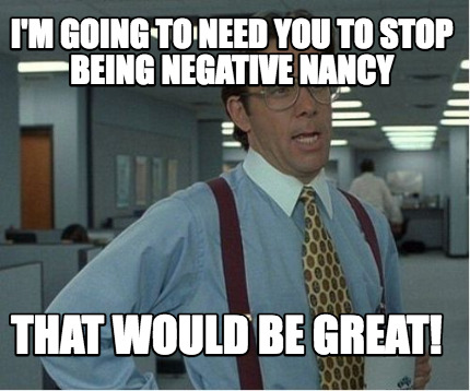 Image result for negative nancy meme