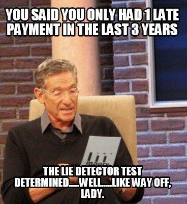 4729683 meme maker and the lie detector test determined you still,Still Mad Meme