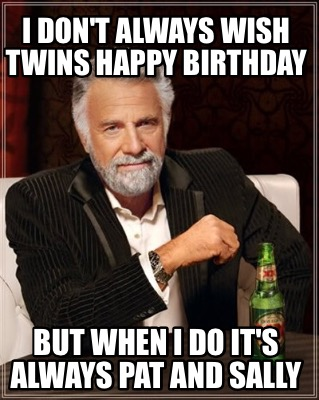 twin happy birthday meme