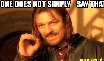 ONE DOES NOT SIMPLY SAY THAT THEY DO NOT LIKE DAVE MUSTAINE'S VOICE